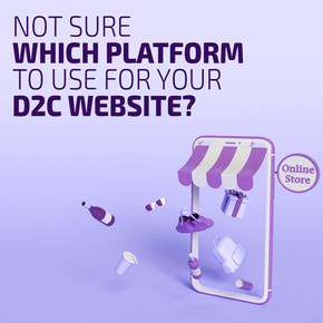 Not sure which platform to use for your D2C website?