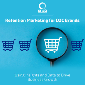 Retention Marketing for D2C Brands - Using Insights and Data to Drive Business Growth