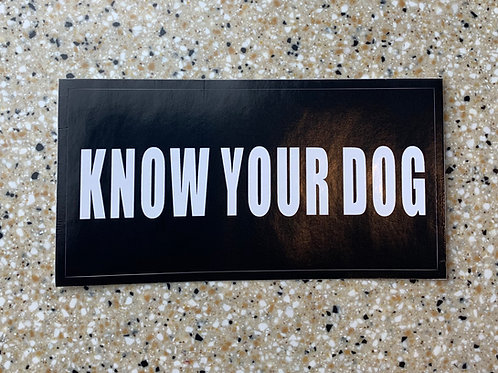 KNOW YOUR DOG (Decal)