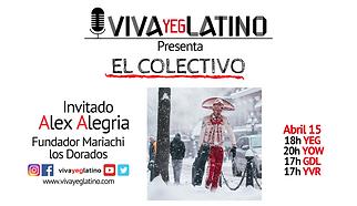 Alex Alegria El Colectivo VIVA YEG LATIN