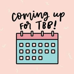 What's coming up for TBB!