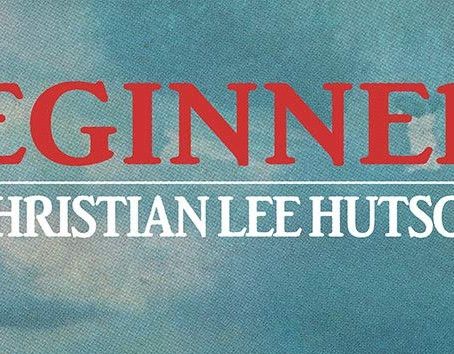 """Beginners"" — The Genius in Simplicity from Christian Lee Hutson"