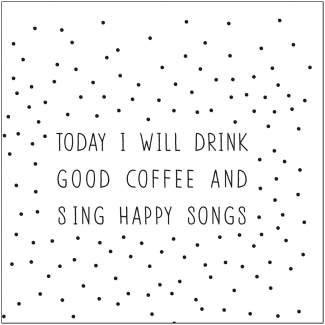 """Serviette """"Today I will drink good coffee..."""" RÄDER Design"""