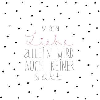 """Serviette """"Von Liebe allein wird auch keiner satt"""" RÄDER Design"""