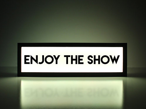 Enjoy the Show Sign