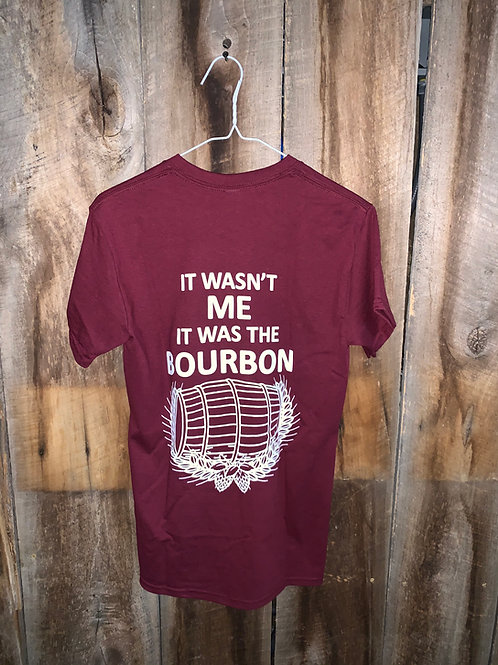 """IT WASN'T ME IT WAS THE BOURBON"" T-Shirt"