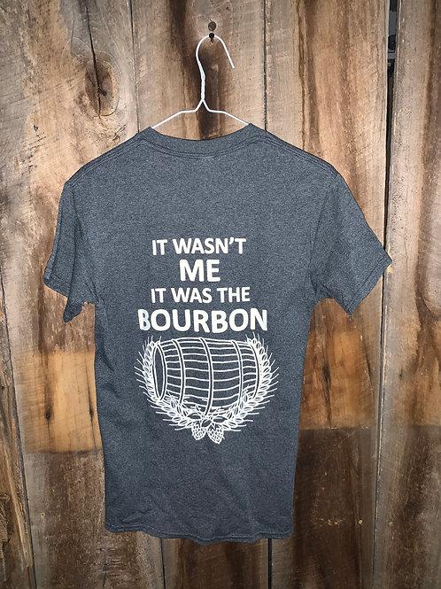 """IT WASN'T ME IT WAS THE BOURBON"" T-Shirt"