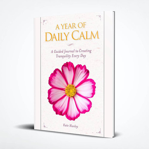 A Year of Daily Calm: A Guided Journal for Creating Tranquility Every Day