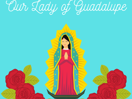Day of our Lady of Guadalupe / El Día de Virgen de Guadalupe