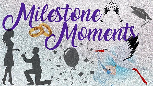 milestone moments.jpg