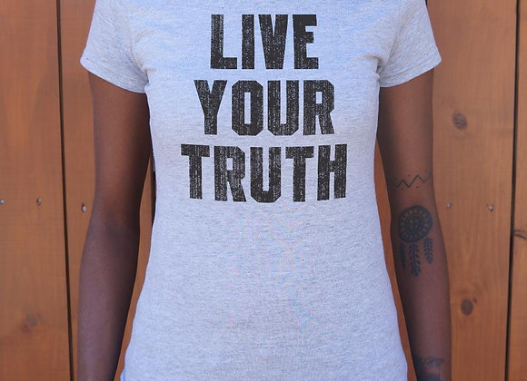 Live Your Truth T-Shirt (Ladies)