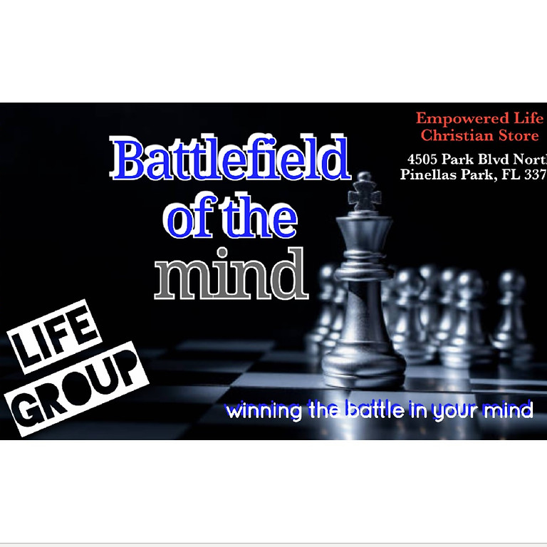 Battlefield of the Mind - Every Tuesday @ Empowered Life Christian Store For 8 Weeks