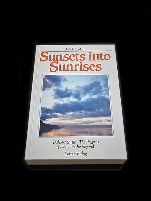 Jakob Lorber: Sunsets into Sunrises