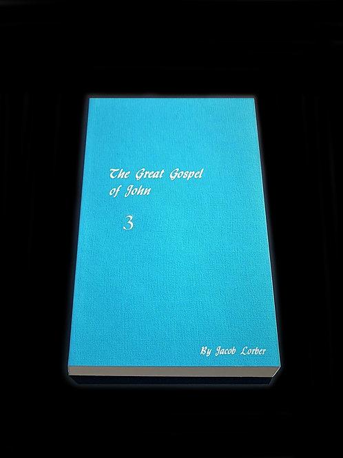 Jakob Lorber: The Great Gospel of John vol. 3