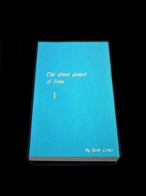 Jakob Lorber: The Great Gospel of John vol. 1