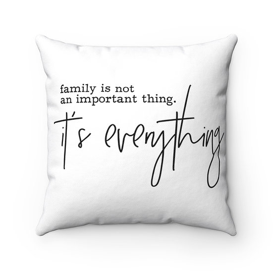 Family Its Everything Farmhouse Pillow, Family Quote Pillow