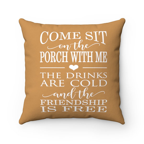 Come sit on the Porch with me Pillow, Tan Pillow, Patio Pillow, Patio Decor