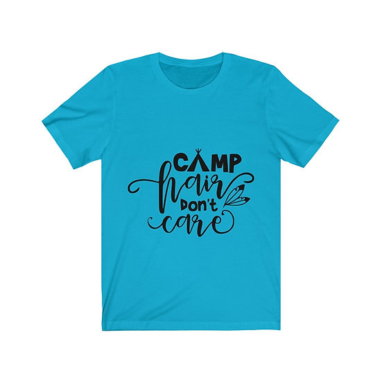 Camp Hair Dont Care Unisex Jersey Short Sleeve Tee