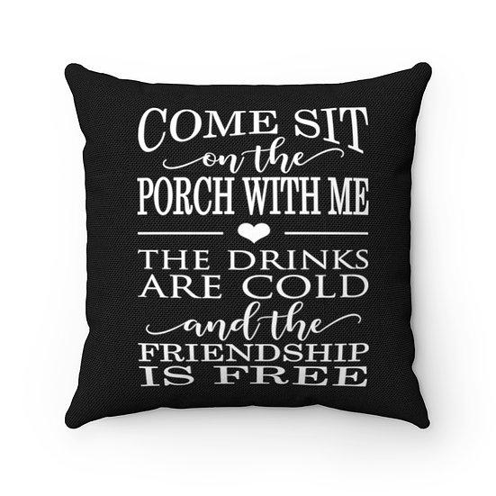 Come sit on the Porch with me Pillow, Black Pillow, Patio Pillow, Patio Decor