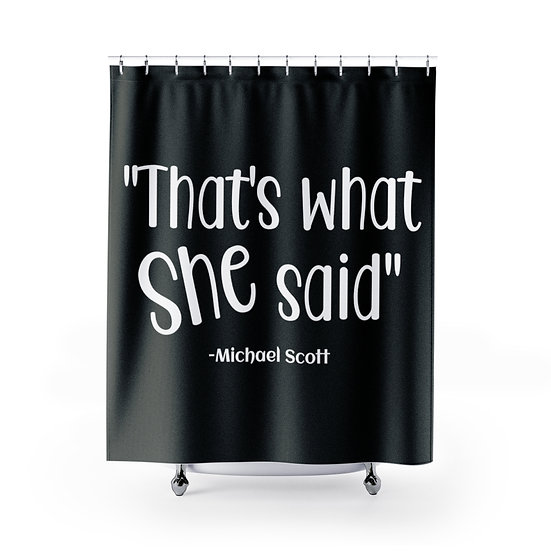 Shower Curtain, Thats What She Said The Office, Black Funny Shower Curtains