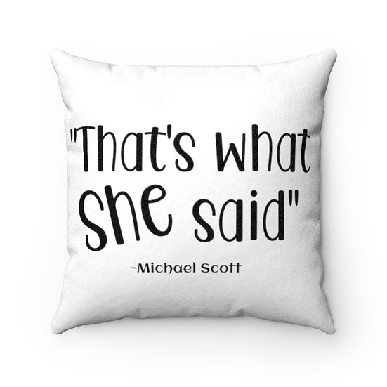 Pillow, Thats What She Said, The Office, Funny Faux Suede Square Pillow, Office