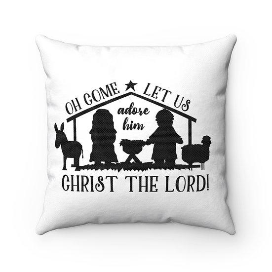 Christmas Pillows, Oh Come Let Us Adore Him Pillow,  Farmhouse Christmas Pillow