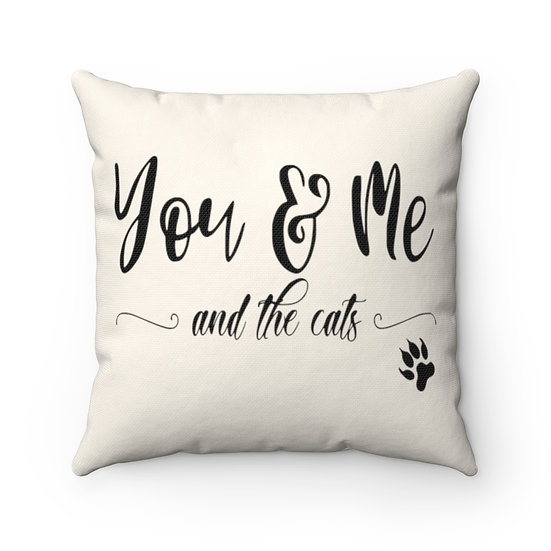 Cat Pillow, You Me and the Cats, Cat Lover, Cat Lover Gift, Throw Pillows
