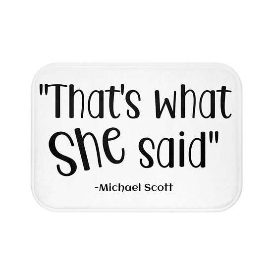 Bath Mat, Thats What She Said The Office, Funny Bath Room Accessories