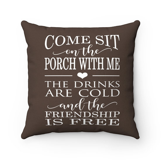 Come sit on the Porch with me Pillow, Brown Pillow, Patio Pillow, Patio Decor