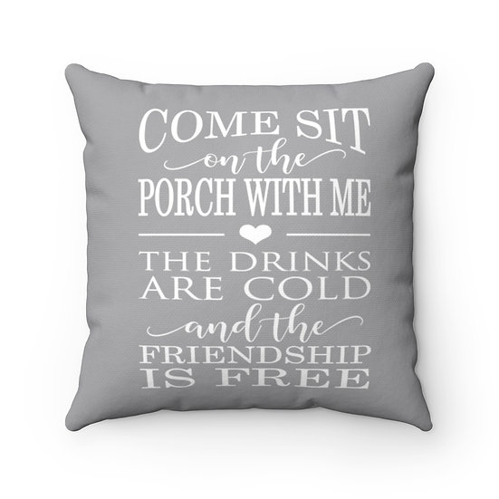 Come sit on the Porch with me Pillow, Gray Pillow, Patio Pillow, Patio Decor