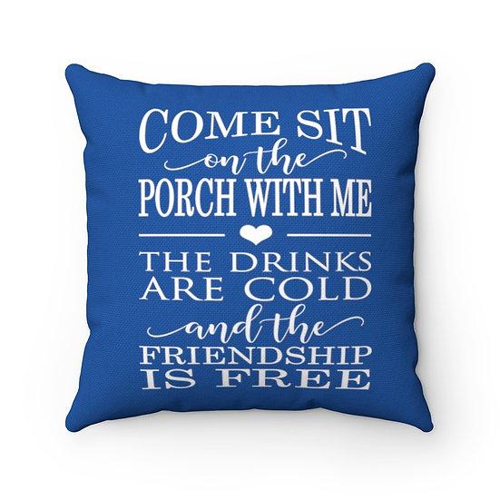 Come sit on the Porch with me Pillow, Blue Pillow, Patio Pillow, Patio Decor