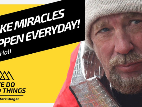 Don't Waste Time, EVERY DAY is a MIRACLE   Dean Hall on We Do Hard Things Podcast
