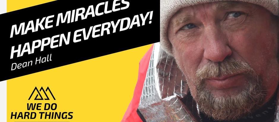 Don't Waste Time, EVERY DAY is a MIRACLE | Dean Hall on We Do Hard Things Podcast