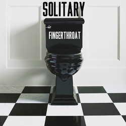 Solitary: Fingerthroat