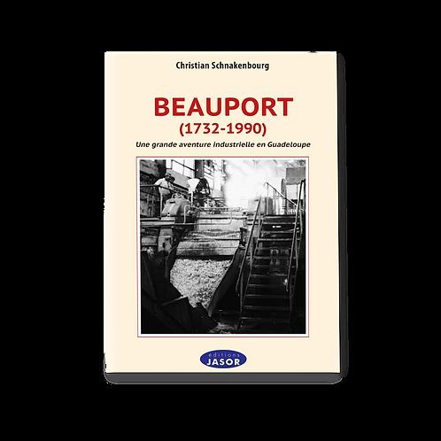 Beauport (1732-1990) - Une grande aventure industrielle en Guadeloupe