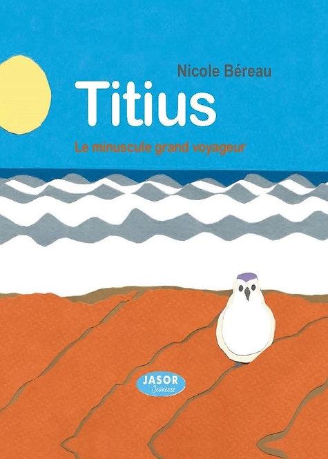 Titius - Le minuscule grand voyageur