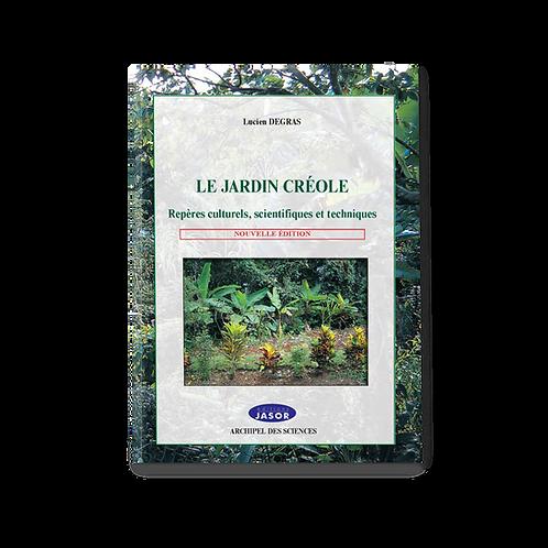 Le jardin créole. Repères culturels, scientifiques et techniques.