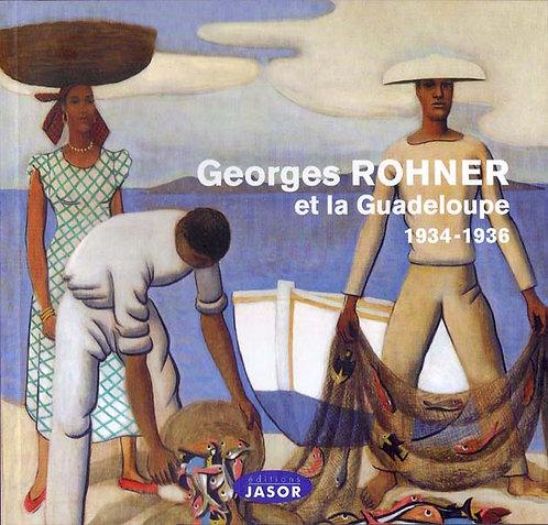 Georges Rohner et la Guadeloupe 1934-1936