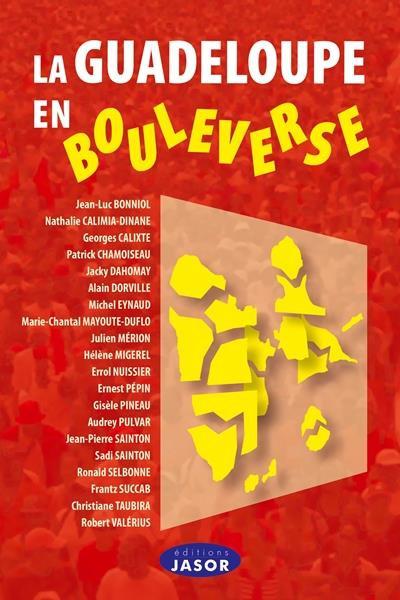 La Guadeloupe en bouleverse - 20 janvier 2009-4 mars 2009