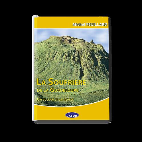 La Soufrière de la Guadeloupe - Un volcan et un peuple