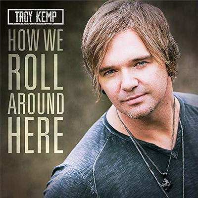 How We Roll Around Here | Troy Kemp
