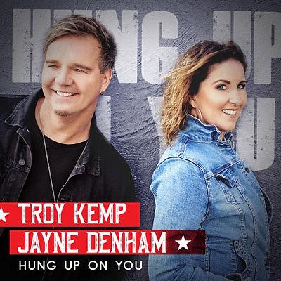 Hung Up On You   Troy Kemp & Jayne Denham