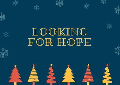 Looking for hope Christmas 2019.jpg