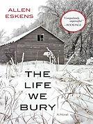 The Life We Bury Allen Eskens.jpg
