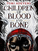 Children of Blood and Bone by Tomi Adeye