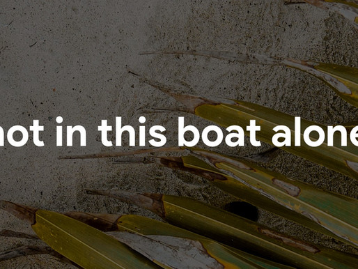not in this boat alone...