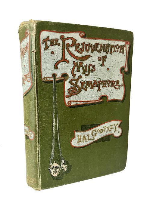 THE REJUVENATION OF MISS SEMAPHORE by Hal Godfrey