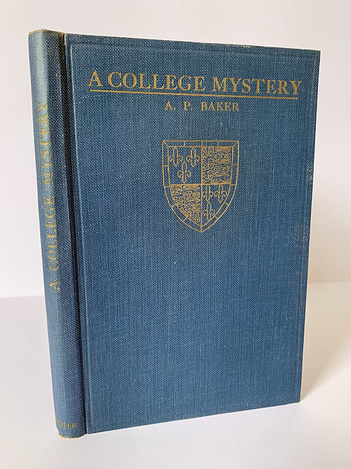 A College Mystery: The Story of the Apparition by A P Baker