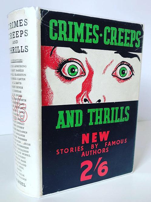 CRIMES, CREEPS AND THRILLS (Horror Anthology 1936) Edited John Gawsworth