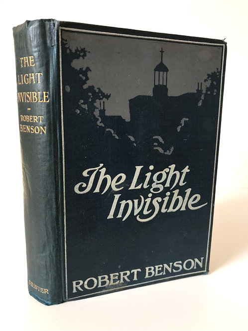 The Light Invisible by Robert Benson